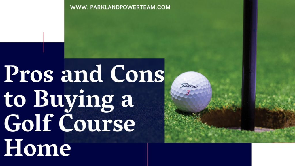 Pros and Cons to Buying a Golf Course Home