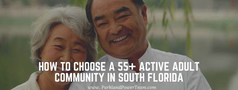 How to Choose a 55+ Active Adult Community in South Florida