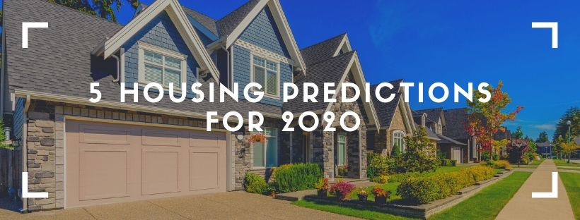 5 Housing Predictions for 2020