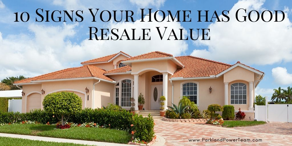 10 Signs Your Home has Good Resale Value