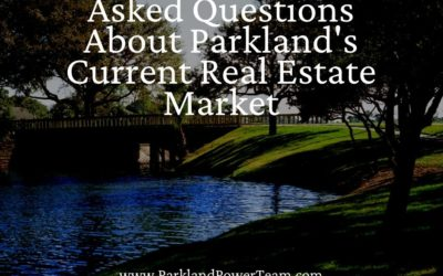 Answers to Frequently Asked Questions About Parkland's Current Real Estate Market