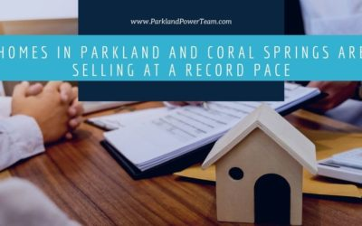 Homes in Parkland and Coral Springs are Selling at a Record Pace