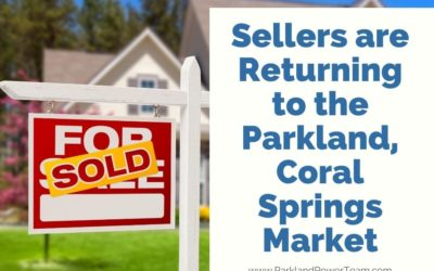 Sellers are Returning to the Parkland, Coral Springs Market