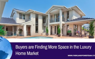 Buyers are Finding More Space in the Luxury Home Market