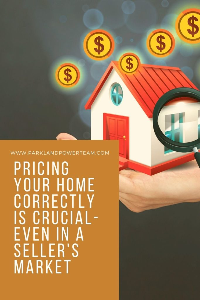 Pricing Your Home Correctly is Crucial- Even in a Seller's Market