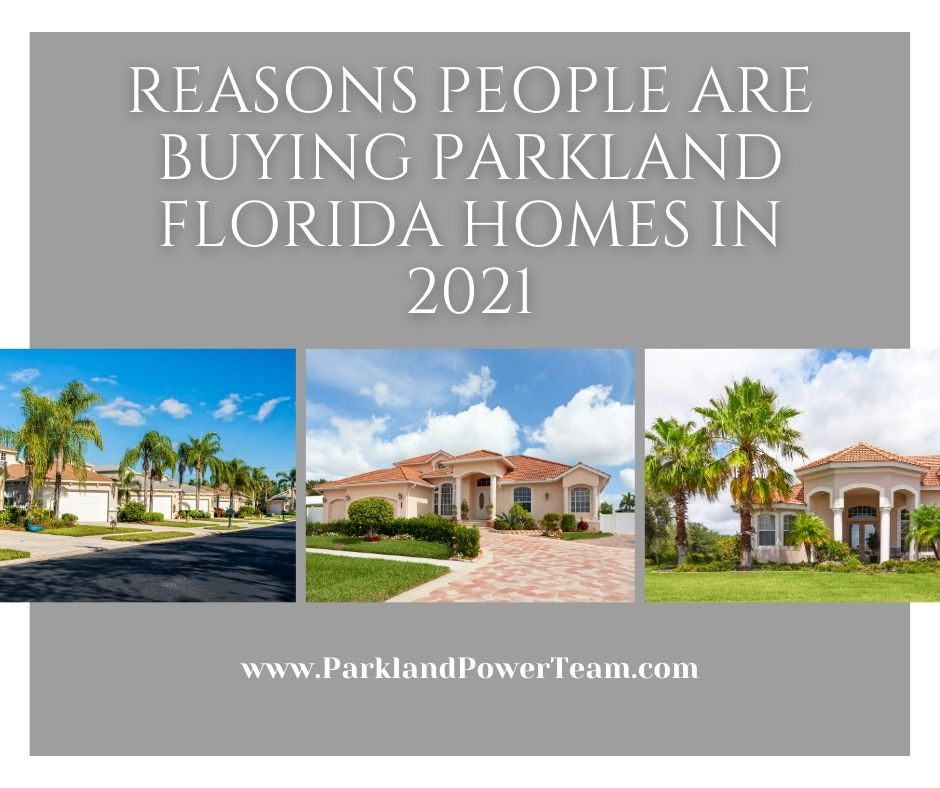 Reasons People are Buying Parkland Florida Homes in 2021