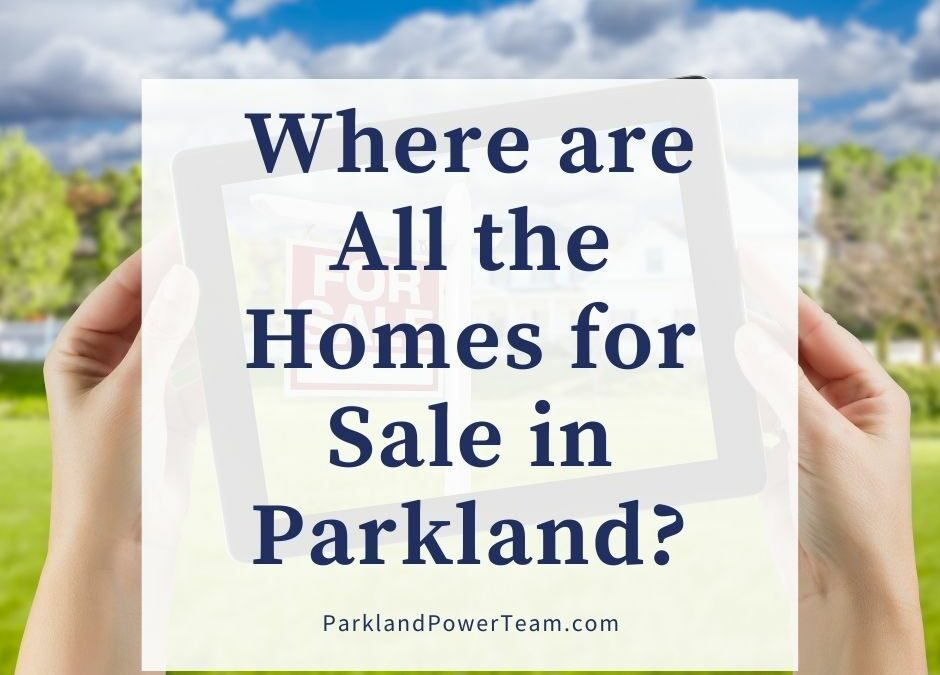 Where are All the Homes for Sale in Parkland?